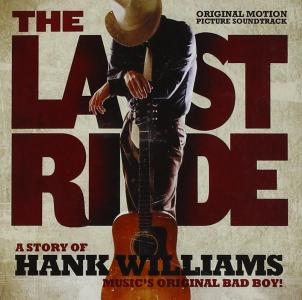 Hank Williams - Last Ride (The): A Story Of Hank Williams / O.S.T.