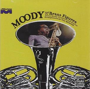 James Moody - Moody & The Brass Figures