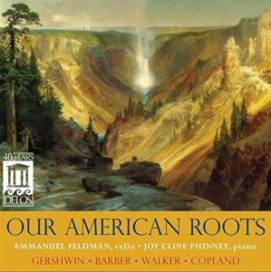 Our American Roots: Music For Cello & Piano - Gershwin, Copland, Barber, Walker