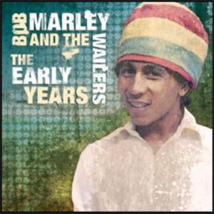 Bob Marley And The Wailers - The Early Years