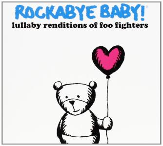 Rockabye Baby!: Lullaby Renditions Of Foo Fighters / Various