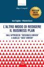 L'altro Modo Di Redigere Il Business Plan. Dall'approccio «revenues Driven» A Quello «cost Driven». Nuova Ediz.
