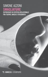 Smagliature. Esperienze di estetica relazionale fra teatro, danza e fotografia
