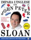 Impara L'inglese Con John Peter Sloan. Audiocorso Definitivo Per Principianti. Con Libro