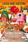 Goro Goro. La Pesca Della Stella, Il Viaggio Di Daruma E Altre Storie Giapponesi