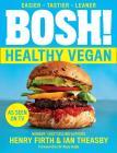 Firth Henry - Bosh! The Healthy Vegan Diet