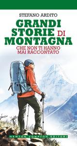 Grandi storie di montagna che non ti hanno mai raccontato