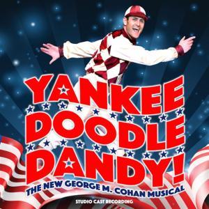 Yankee Doodle Dandy! (Studio Cast Recording)
