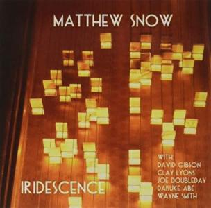 Matthew Snow - Iridescence