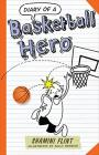 Flint, Shamini - Diary Of A Basketball Hero [edizione: Regno Unito]