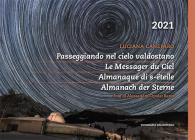 Passeggiando Nel Cielo Valdostano-le Messager Du Ciel. Almanaque Di S-ëteile-almanach Der Sterne. Ediz. Illustrata