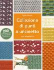 Collezione Di Punti A Uncinetto Con Diagrammi. 200 Punti Essenziali Con Fotografie Passo Passo. Ediz. Illustrata