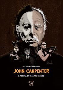 John Carpenter. Il regista da un altro mondo