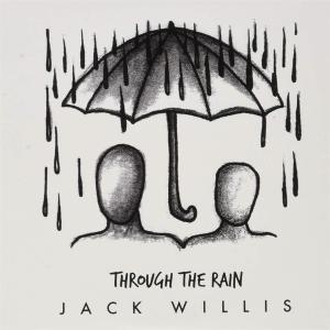Jack Willis - Through The Rain