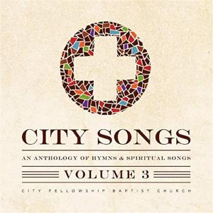 City Fellowship Band - City Songs: Anthology Of Hymns & Spiritual Songs 3