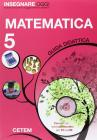 Insegnare Oggi. Matematica. Guida Didattica. Per La 5ª Classe Elementare. Con Cd-rom