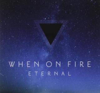 When On Fire - Eternal