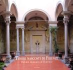 Tesori Nascosti Di Firenze-hidden Treasures Of Florence. Ediz. Illustrata