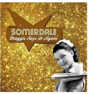 Somerdale - Maggie Says It Again