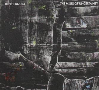 Ben Hedquist - The Mists Of Uncertainty