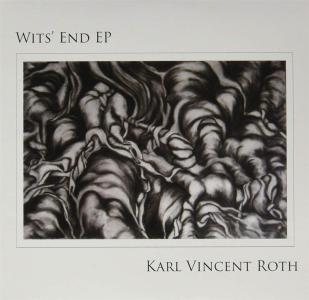 Karl Vincent Roth - Wits' End Ep